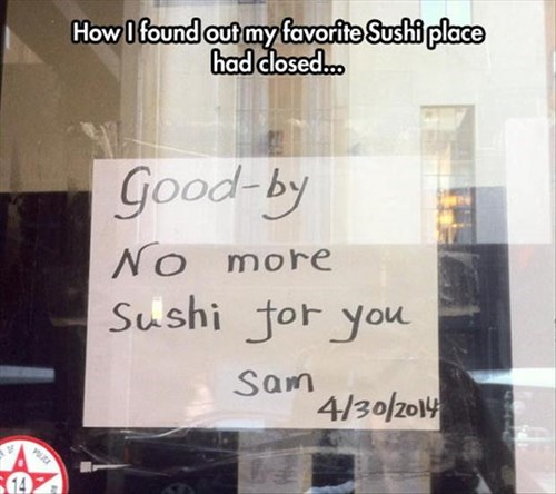 monday thru friday,sign,sushi,note,closed