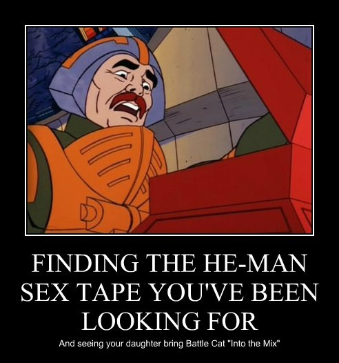 """FINDING THE HE-MAN SEX TAPE YOU'VE BEEN LOOKING FOR And seeing your daughter bring Battle Cat """"Into the Mix"""""""