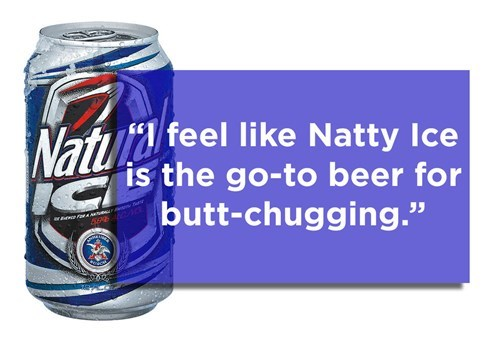 Well, I'll Grab Some Natty Ice