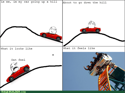 rollercoaster,sweet jesus,driving,dat feel,hill
