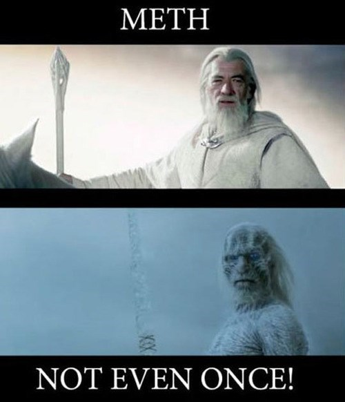 Not Even Once,Lord of the Rings,meth