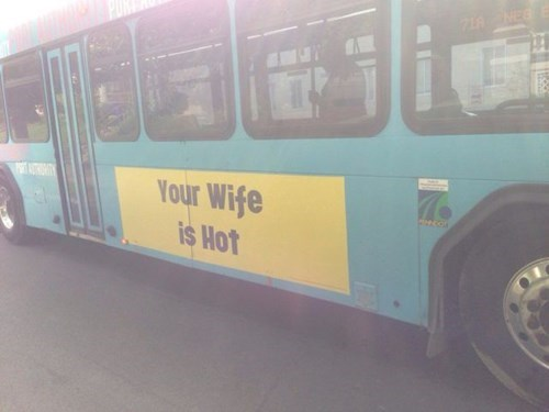 bus,monday thru friday,sign,wife
