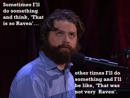 funny Zach Galifianakis thats so raven
