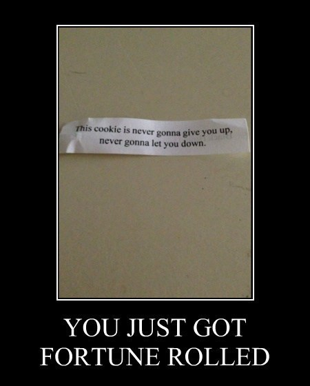 fortune cookie,Rick Rolled,funny