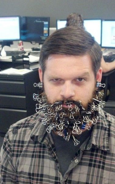 beard,facial hair,binder clips,monday thru friday,poorly dressed,g rated