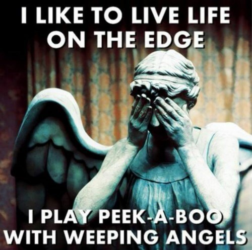 adrenaline,peekaboo,weeping angels