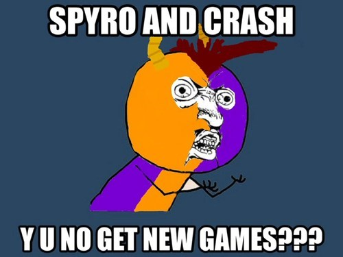 crash bandicoot,Memes,spyro,Y U No Guy