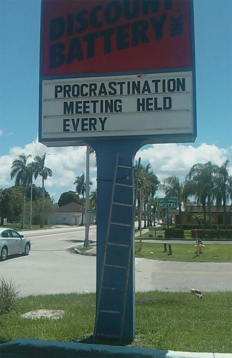 monday thru friday,sign,procrastination