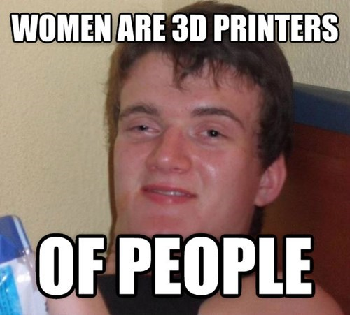 too high guy 10 guy 3d printers women - 8233096448