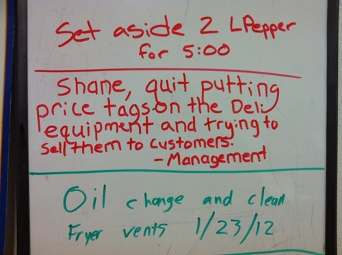 Text - Set aside 2 Lfepper for 5:00 Shane, quitputting price tagson the Del: equipment and tryng to Sellthem to Customers. -Management Oil change and cleat /23/12 Fryer vents