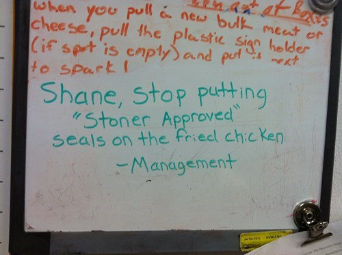 Text - kass when you Pull new bulk meat or chee se, pull the plastic sign helder Cif spt is cnply and put t to spart Shane, stop putting Stoner Approved Seals on the friecl chic Ken Management