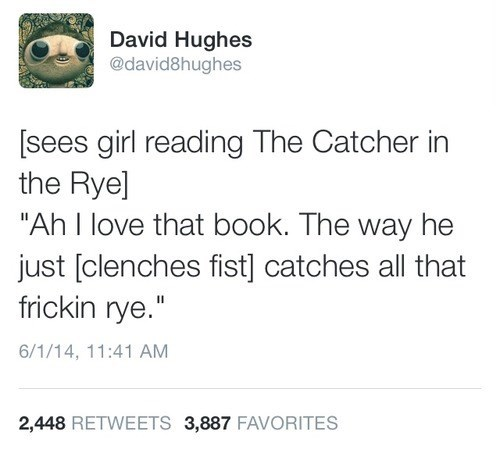 books,catcher in the rye,funny,literature,g rated,School of FAIL