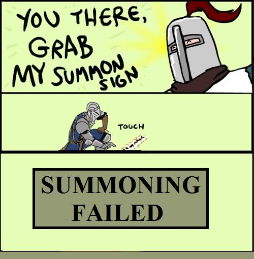 summoning dark souls Memes - 8235317248