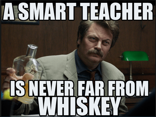 whiskey movies teachers motto funny after 12 - 8240327424