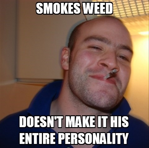 Good Guy Greg,stoners,weed