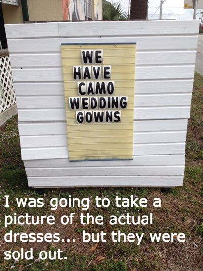camouflage,camo,sign,poorly dressed,wedding dress,wedding,g rated