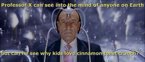 cinnamon toast crunch,cerebro,professor x