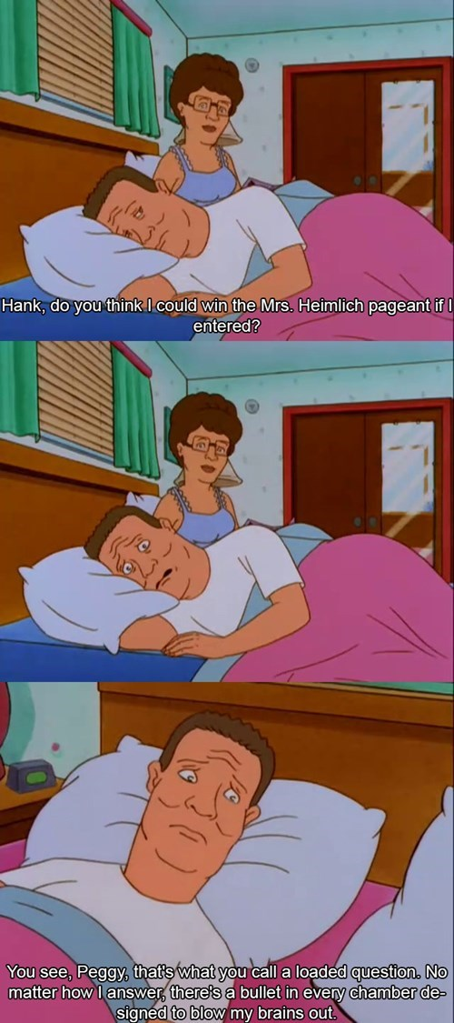 hank hill,King of the hill,funny,loaded question