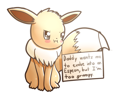 Cartoon - Daddy wants me to evolve into an Espeon, but I'm too grumpy