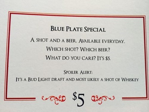 beer,alcohol,whiskey,blue plate special
