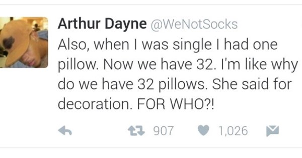 funny tweets by Arthur Dayne | Bag - Arthur Dayne @WeNotSocks NIGGA STANDING THERE 5h LOOKING LIKE MR KRABS MEME 352 254 Arthur Dayne @WeNotSocks Also single had one pillow. Now have 32 like why do have 32 pillows. She said 5h decoration WHO 907 1,026 Arthur Dayne @WeNotSocks 5h Btw Yal ever heard some shit called decorative towels? She got some decorative towels apparently can't dry myself with. WHY GOD t815 1,057 Arthur Dayne @WeNotSocks This shit work both ways, her car fucking up and she gon