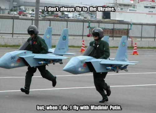 I don't always fly to the Ukraine, but, when I do , I fly with Vladimir Putin.