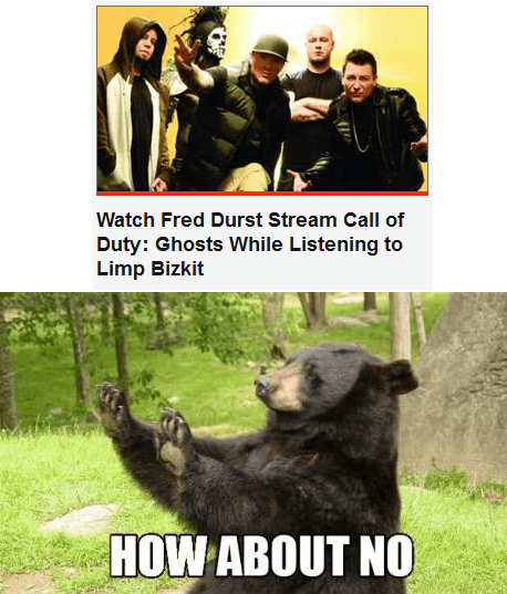 how about no Memes fred durst limp bizkit - 8263740672