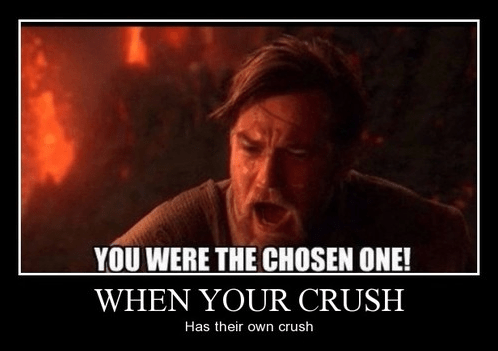 star wars funny crush chosen one - 8272649728