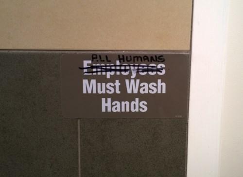 monday thru friday,sign,bathroom,hand washing