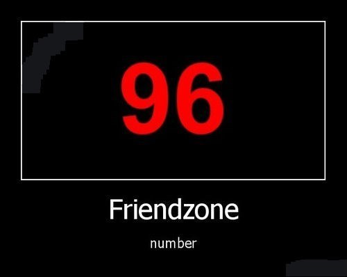 number 96 friend zone funny