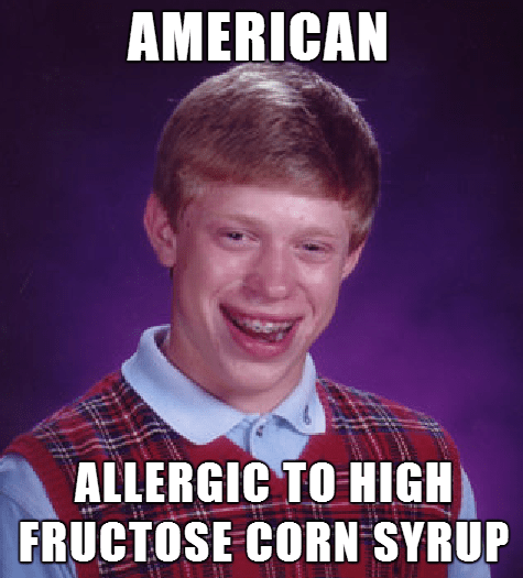 bad luck brian food high fructose corn syrup
