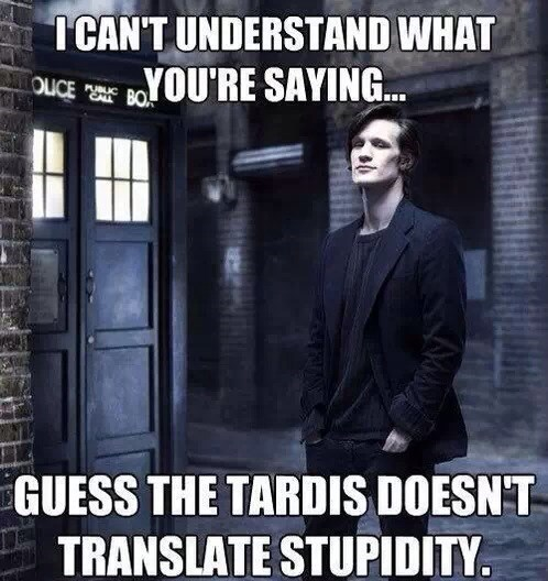 11th Doctor,Whovian,sick burn