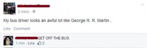 run bro,George RR Martin,bus