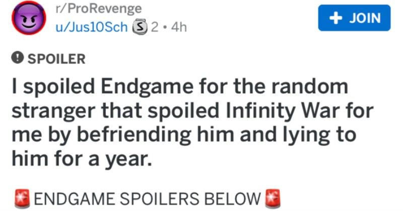 revenge story from guy who spoiled avengers endgame for a friend