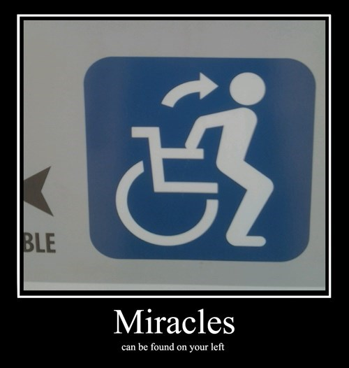 sign,wtf,miracles,stand up,wheelchair