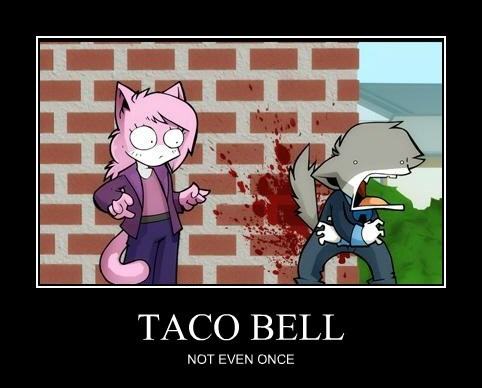 TACO BELL NOT EVEN ONCE