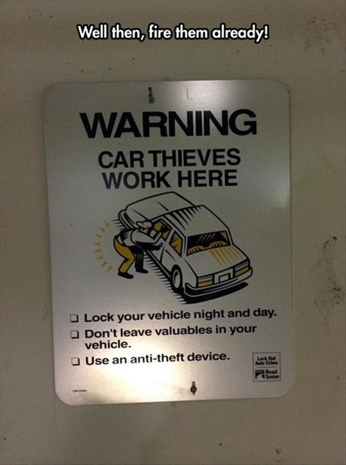 monday thru friday,warning,sign,parking lot,thief