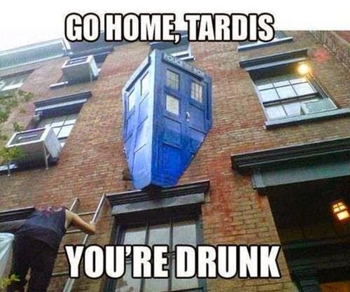 go home you're drunk tardis - 8285719040