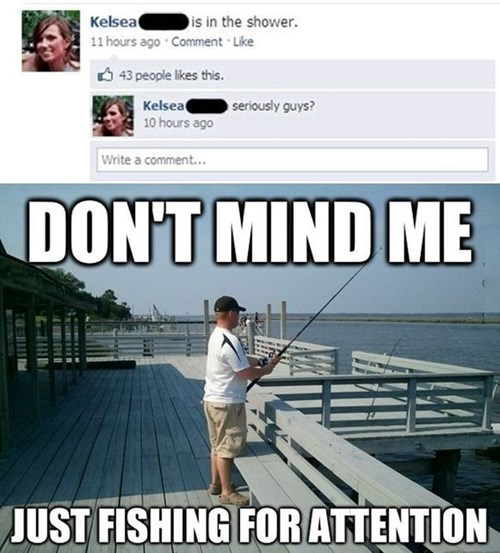 fishing TMI fishing for compliments Overshare