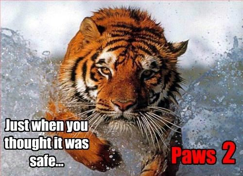Just when you thought it was safe... Paws 2