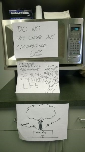 monday thru friday,warning,sign,microwave,break room