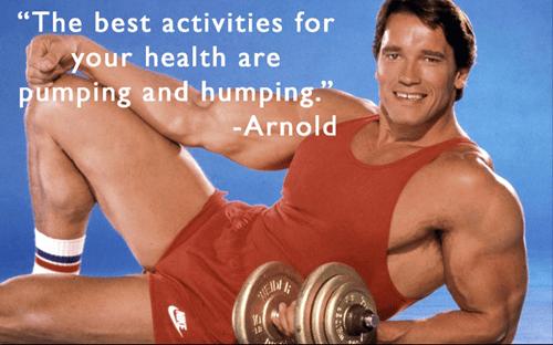 Arnold Schwarzenegger,health,sexy times,funny