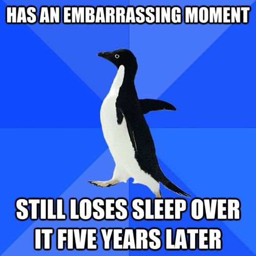 socially awkward penguin,scumbag brain,embarassing