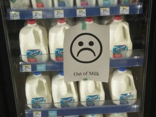 monday thru friday,sign,milk,lies,frown,grocery store