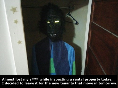 monday thru friday,closet,realtor,real estate,prank,g rated