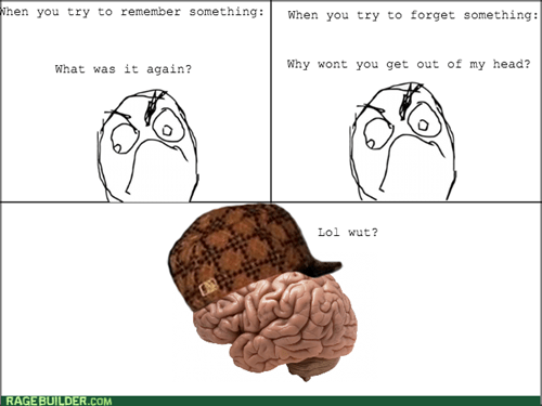forget scumbag brain remember