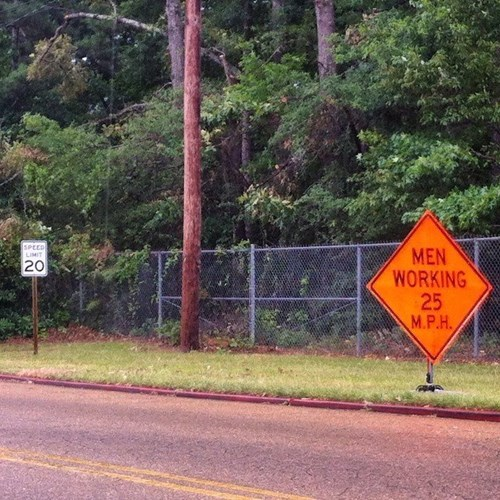 monday thru friday sign contradiction road work road signs speed limit g rated - 8292789248