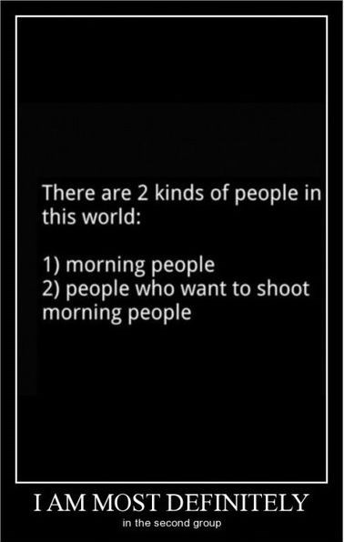 jerks,idiots,funny,morning people