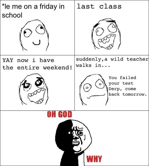 school oh god why weekend - 8294093824