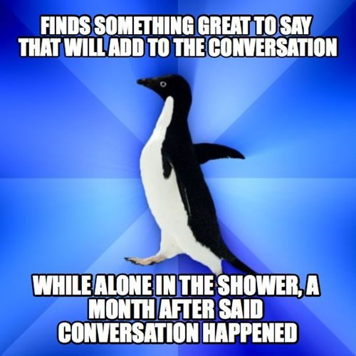 socially awkward penguin,conversations